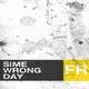 Sime Wrong Day