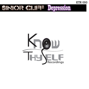 Sinior Cliff - Depression (Know Thyself Recordings)