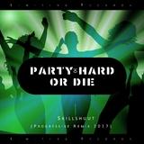 Party Hard or Die(Progressive Remix 2017) by Skillshuut mp3 download