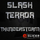 Slash Terror Thunderstorm