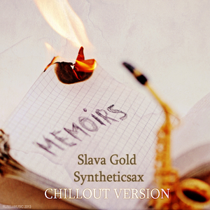 Slava Gold & Syntheticsax - Memoirs Chillout Version (Russiamusic)