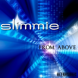 Slimmie - From Above (Ultrasonic)
