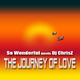 So Wonderful meets DJ Chrisz The Journey of Love