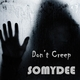 Somy Dee Don't Creep