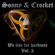 Sonny & Crocket We Live for Hardcore Vol.2