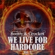 Sonny & Crocket We Live for Hardcore Vol.3