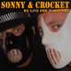 Sonny & Crocket We Live for Hardcore