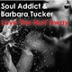 Soul Addict & Barbara Tucker Love the Hurt Away