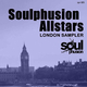 Soulphusion Allstars London Sampler