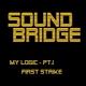 Soundbridge My Logic, Pt. 1 (First Strike)
