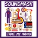Soundmask - Take My Hand