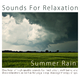 Sounds for Relaxation One Hour of Summer Rain For Meditation And Deep Relaxation