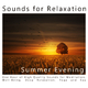 Sounds for Relaxation Summer Evening(One Hour of High Quality Sounds for Meditation, Well-Being, Deep Relaxation, Yoga and Spa)