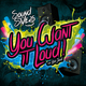 Soundstylers feat. Lisa Jaud You Want It Loud