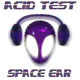 Space Ear Acid Test