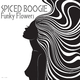 Spiced Boogie - Funky Flowers