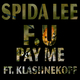 Spida Lee Ft. Klashnekoff F U Pay Me