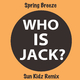 Spring Breeze Who is Jack?
