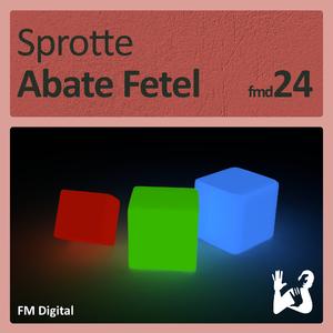 Sprotte - Abate Fetel (FM Digital)