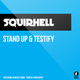 Squirhell Stand Up and Testify