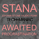Stana Awaited / Procrastination