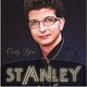 Stanley Only You
