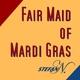 Stefan N. - Fair Maid of Mardi Gras