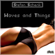 Stefan Schenk Waves and Things