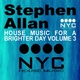 Stephen Allan House Music for a Brighter Day Volume Three