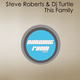 Steve Roberts & DJ Turtle This Family