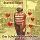 Steven Heart Das Schokoladenmädchen Habe Ich Vernascht
