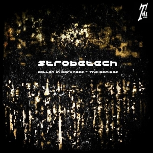 Strobetech - Fallen in Darkness - The Remixes (Tekx Records)