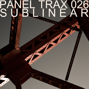 Sublinear - Panel Trax 026 (Panel Trax Records)