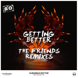 Getting Better (The Friends Remixes) by Suburban Rhythm mp3 download