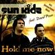 Sun Kidz feat. David Posor Hold me now