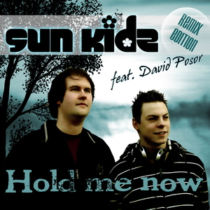 Sun Kidz feat. David Posor - Hold me now (Remix Edition) (ARC-Records Austria)