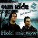 Sun Kidz feat. David Posor Hold me now (Remix Edition)