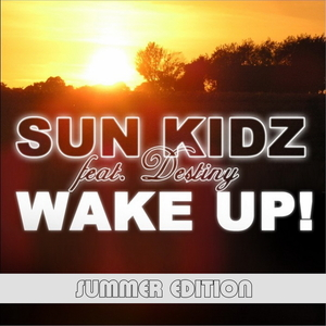 Sun Kidz feat. Destiny - Wake up (Summer Edition) (ARC-Records Austria)