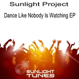 Dance Like Nobody Is Watching EP by Sunlight Project mp3 download