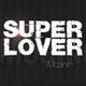 Superlover Moanin