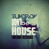 Do Not Worry Be House by Suvorov mp3 download