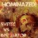 Svetec vs. Instigator Hominazed!002 : Svetec Vs Instigator
