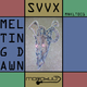 Svvx Melting Dawn EP
