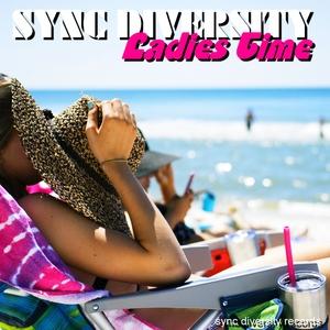 Sync Diversity - Ladies Time (Sync Diversity Records)