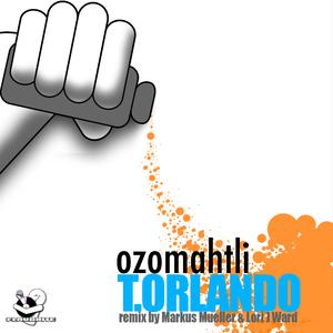 T.Orlando - Ozomahtli (Flavorite)