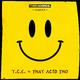 T.c.c. That Acid Tho