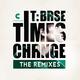 T:Base Times Change (The Remixes)