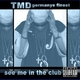 TMD see me in the club - TMD