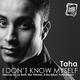 Taha I Don´t Know Myself