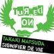 Takaki Matsuda Signifier De Vie